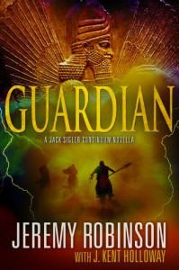 Guardian (A Jack Sigler Continuum Novella) - Jeremy Robinson;J. Kent Holloway