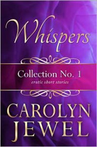 Whispers, Collection No. 1 - Carolyn Jewel