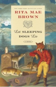 Let Sleeping Dogs Lie - Rita Mae Brown