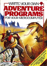Write Your Own Adventure Programs for Your Microcomputer - Jenny Tyler, Roger Priddy, Penny Simon, Rob McCaig, Mark Longworth
