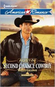 Austin: Second Chance Cowboy (Harlequin American Romance Series #1421) - Shelley Galloway