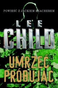 Umrzeć próbując - Lee Child