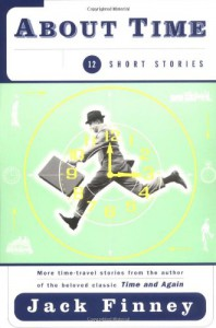 About Time: 12 Short Stories - Jack Finney