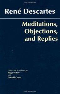 Meditations, Objections, and Replies - René Descartes, Roger Ariew