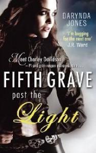 Fifth Grave Past the Light (Charley Davidson, #5) - Darynda Jones