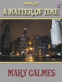 A Matter of Time Book 3 - Mary Calmes