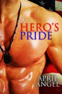 A Hero's Pride - April Angel