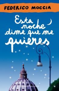 Esta noche dime que me quieres (Planeta Internacional) - Federico Moccia