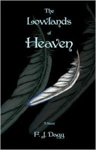 The Lowlands Of Heaven - F. J. Dagg