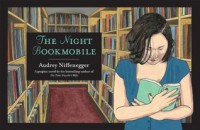 The Night Bookmobile - Audrey Niffenegger