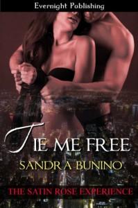 Tie Me Free (The Satin Rose Experience) - Sandra Bunino