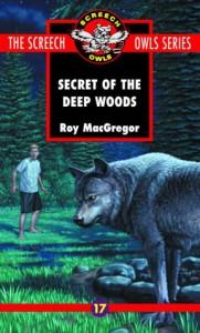 The Secret of the Deep Woods - Roy MacGregor
