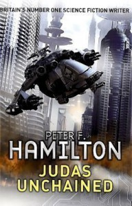 Judas Unchained (Commonwealth Saga 2) by Hamilton, Peter F. (2010) - Peter F. Hamilton