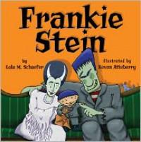 Frankie Stein - Lola M. Schaefer, Kevan Atteberry