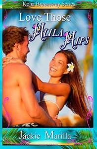 Love those Hula Hips (Kona Breezeway) (Volume 1) - Jackie Marilla