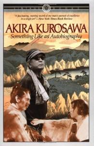 Something Like an Autobiography - Akira Kurosawa, Audie E. Bock