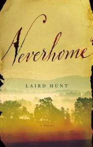 Neverhome: A Novel - Laird Hunt