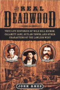 The Real Deadwood - John Edward Ames