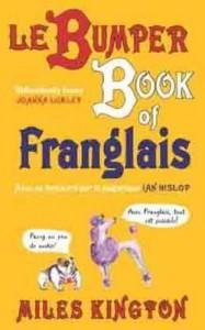 Le Bumper Book de Franglais. Miles Kington - Miles Kington