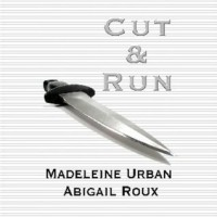 Cut & Run  - Madeleine Urban, Sawyer Allerde, Abigail Roux