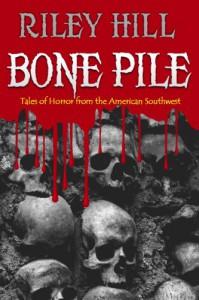Bone Pile - Riley Hill