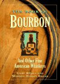The Book Of Bourbon And Other Fine American Whiskeys - Gary Regan;Mardee Haidin Regan