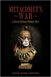 Metacomet's War: A Novel of King Philip's War - David Kerr Chivers