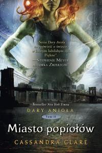 Miasto Popiołów (Dary Anioła, #2) - Cassandra Clare