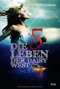 Die fünf Leben der Daisy West (Gebunden) - Cat Patrick