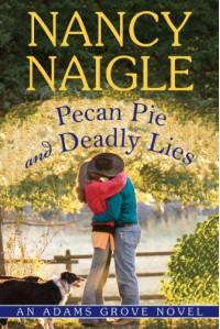 Pecan Pie and Deadly Lies (An Adams Grove Novel) - Nancy Naigle