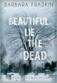 Beautiful Lie the Dead - Barbara Fradkin