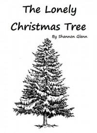 The Lonely Christmas Tree - Shannon Glenn