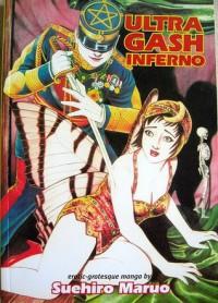 Ultra-Gash Inferno - Suehiro Maruo, James Havoc, Takako Hiroishi