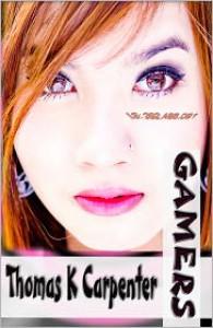 Gamers - Thomas K. Carpenter
