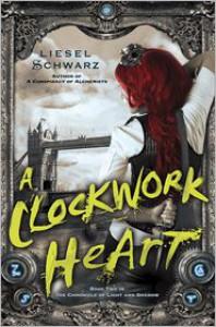 A Clockwork Heart (Chronicles of Light and Shadow #2) - Liesel Schwarz