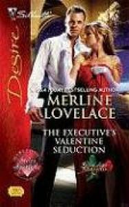 The Executive's Valentine Seduction - Merline Lovelace