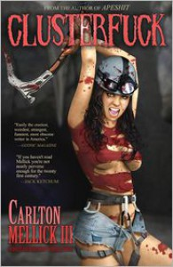 Clusterfuck - Carlton Mellick III