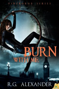 Burn with Me - R.G. Alexander