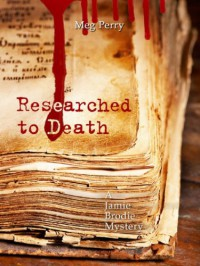Researched to Death - Meg Perry