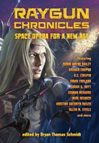 Raygun Chronicles: Space Opera for a New Age -