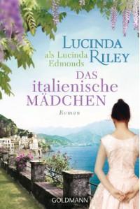 Das italienische Mädchen - Lucinda Riley