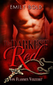 The Darkest Red: Von Flammen verzehrt - Emily Bold