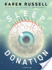 Sleep Donation - Karen Russell