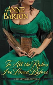 To All the Rakes I've Loved Before (Honeycote, #1.5) - Anne  Barton