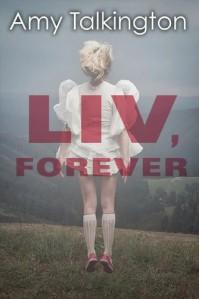 Liv, Forever - Amy Talkington