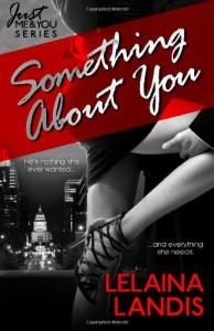 Something About You (Just Me & You) (Volume 1) - Lelaina Landis