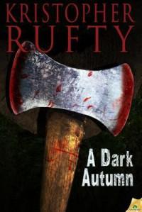 A Dark Autumn - Kristopher Rufty