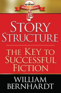 Story Structure: The Key to Successful Fiction - William Bernhardt
