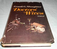Doctors' Wives - Frank G. Slaughter