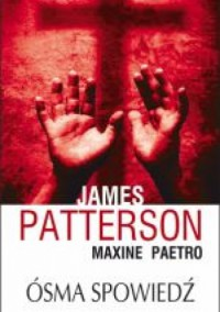 Ósma spowiedź - James Patterson, Maxine Paetro